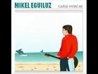Nik J, Mikel Eguiluz (Garai hobeak, 2006)