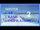 Winter Car Crash Compilation 2 - CCC :)